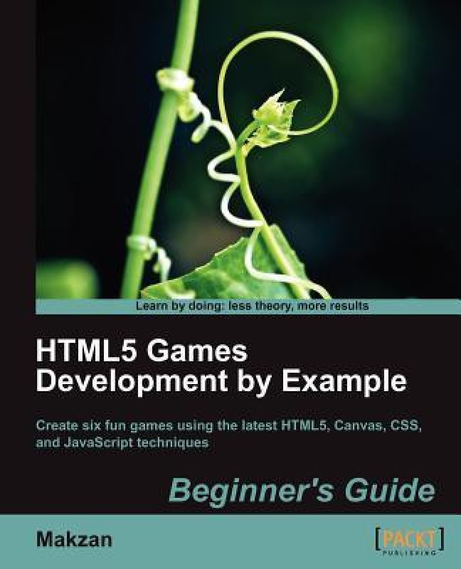 HTML5 Games Development by Example: Beginner's Guide(English, Paperback, Makzan)