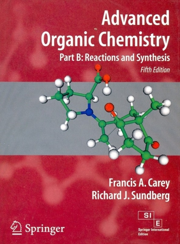 Advanced Organic Chemistry: Reaction And Synthesis (Part B) 5th Edition(English,...