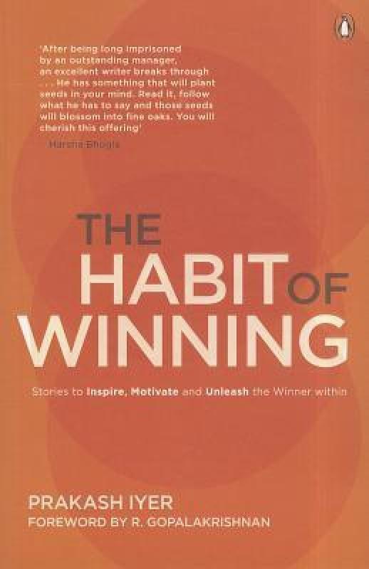The Habit of Winning(English, Paperback, Prakash Iyer)