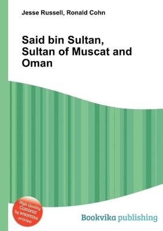 Said Bin Sultan, Sultan of Muscat and Oman(English, Paperback, unknown)
