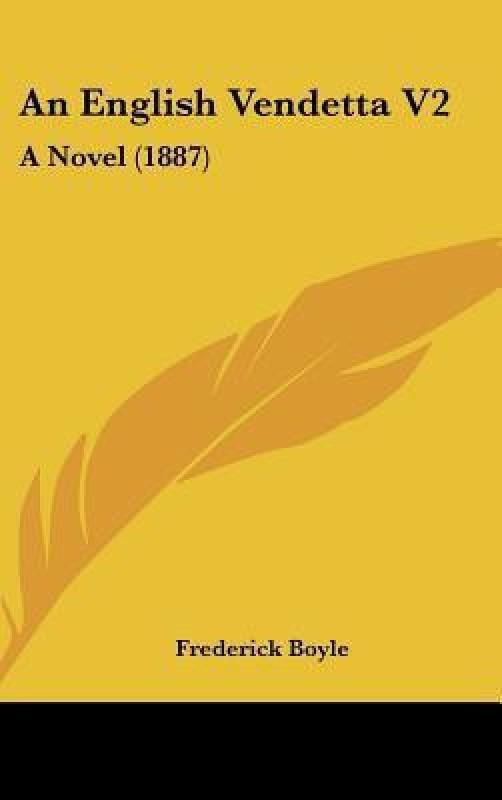 An English Vendetta V2: A Novel (1887)(English, Hardcover, Frederick Boyle)