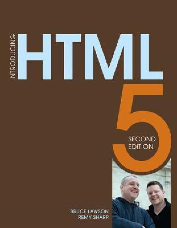 Introducing HTML5 2/e PB by bruce lawson;remy sharp;-English-PEARSON EDUCATION(SINGAPORE) PTE. LTD.-DELHI-Paperback_Edition-2nd 2 Rev ed Edition(English, Paperback, Remy Sharp, Bruce Lawson)