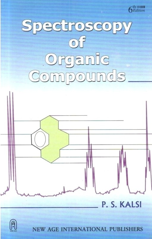 Spectroscopy of Organic Compounds 6th Edition(English, Paperback, P. S. Kalsi)