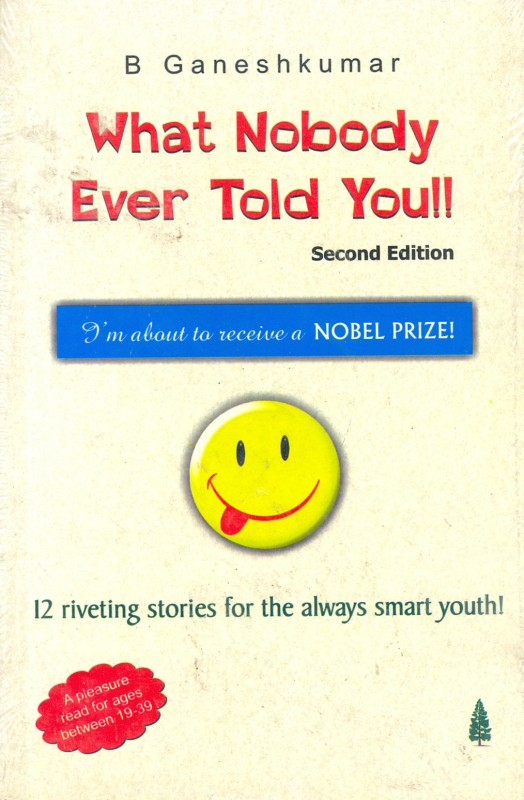 What Nobody Ever Told You 01 Edition(English, Paperback, B GANESH KUMAR)