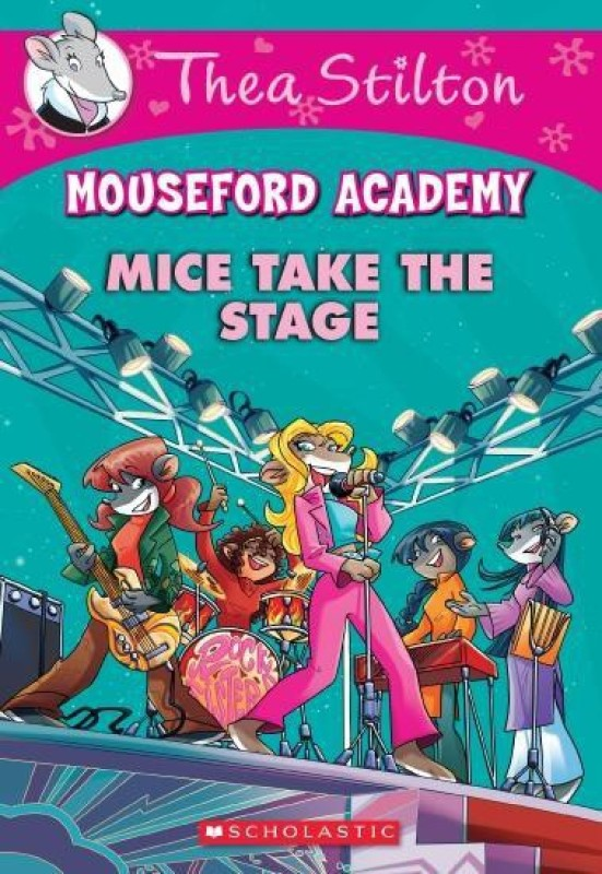 Thea Stilton Mouseford Academy #7: Mice Take the Stage(English, Paperback, Thea Stilton)