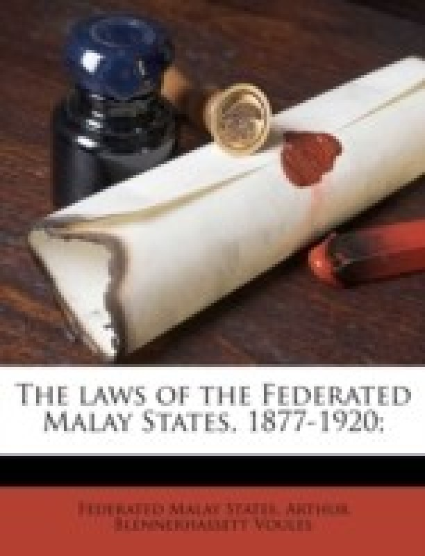 The Laws of the Federated Malay States, 1877-1920; Volume 2(English, Paperback, Federated Malay States, Arthur Blennerhassett Voules)