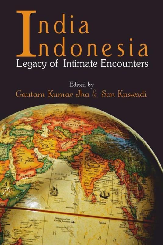 India Indonesia Legacy of Intimate Encounters(English, Hardcover, Dr Gautam Kumar Jha Dr Son Kuswadi)