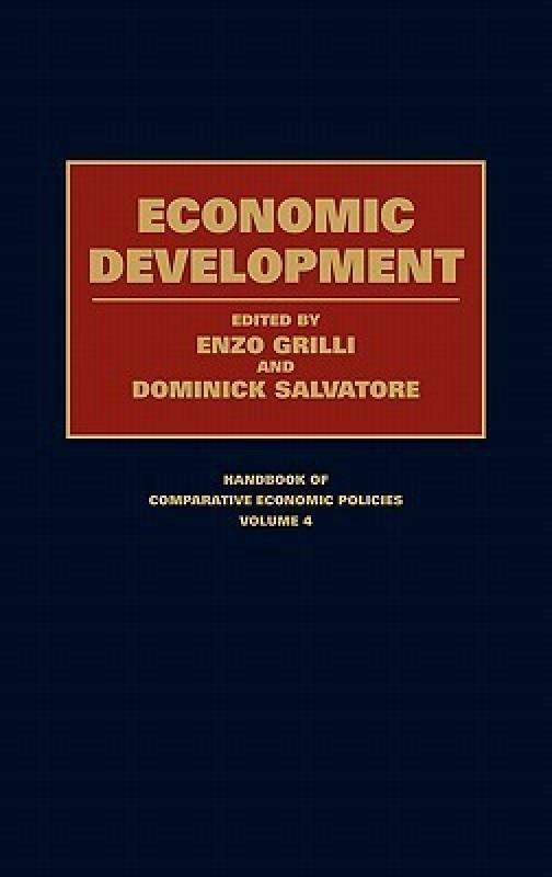 Economic Development (Handbook of Comparative Economic Policies)(English, Hardcover, Enzo Grilli, Dominick Salvatore, Enzo Grilli)