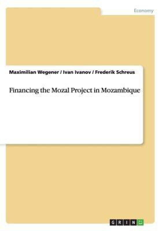 Financing the Mozal Project in Mozambique(English, Paperback, Wegener Maximilian)