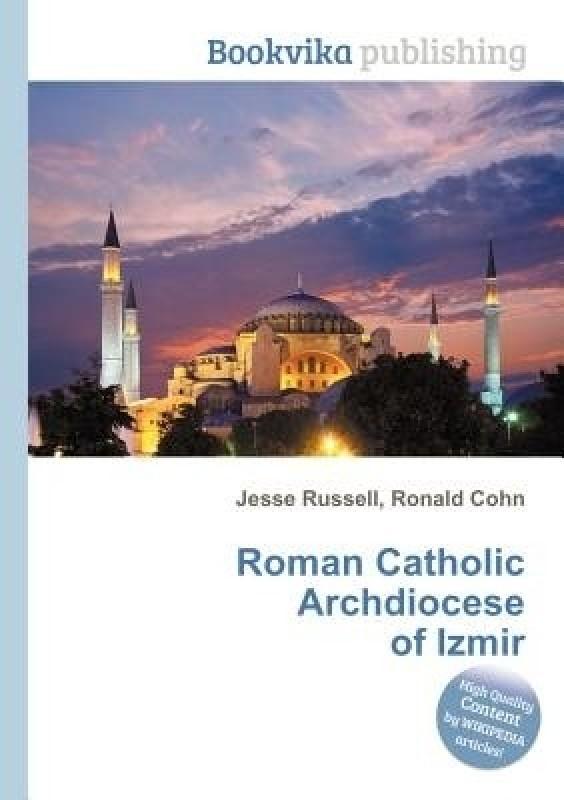 Roman Catholic Archdiocese of Izmir(English, Paperback, unknown)