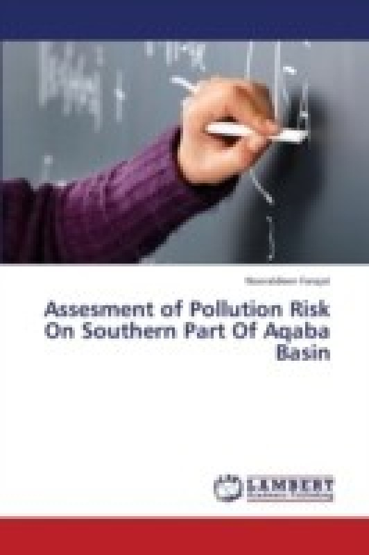 Assesment of Pollution Risk on Southern Part of Aqaba Basin(English, Paperback, Farajat Nooraldeen)