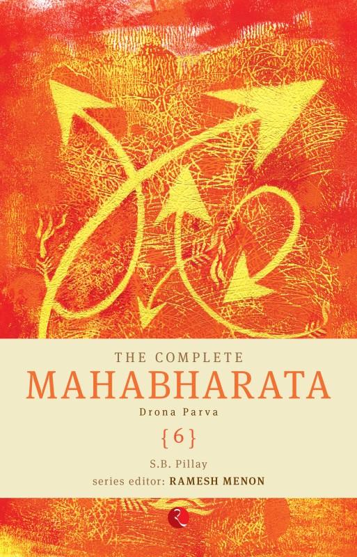 THE COMPLETE MAHABHARATA VOLUME 6: Drona Parva 1st Edition(English, Hardcover,...