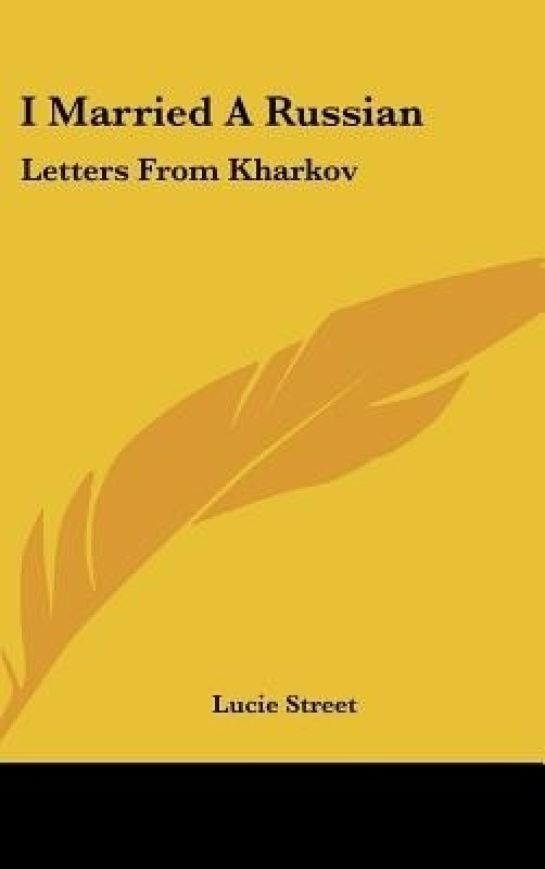 I Married a Russian: Letters from Kharkov(English, Hardcover, Lucie Street)