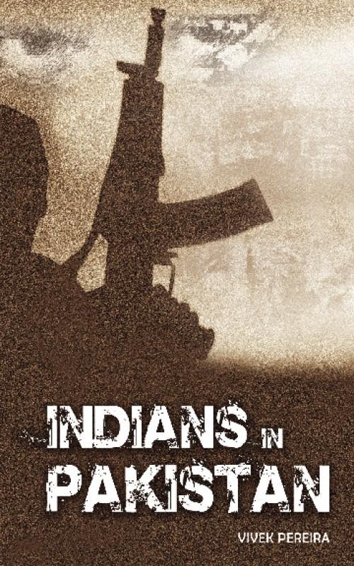 Indians in Pakistan(English, Paperback, Vivek Pereira)