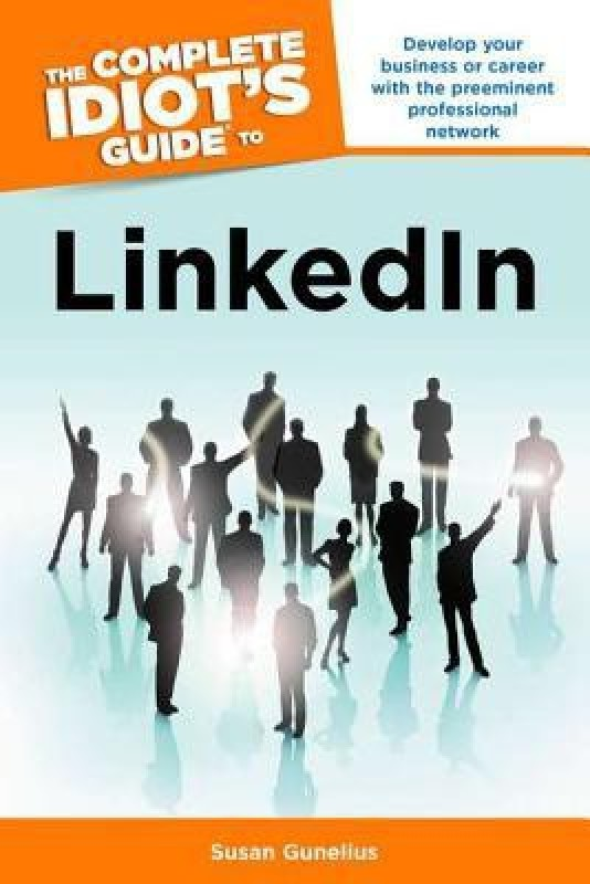 The Complete Idiot's Guide to LinkedIN(English, Paperback, Susan Gunelius)