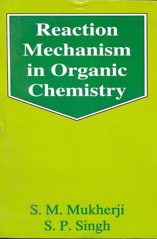Reaction Mechanism in Organic Chemistry 3rd Edition(English, Paperback, Mukherji)