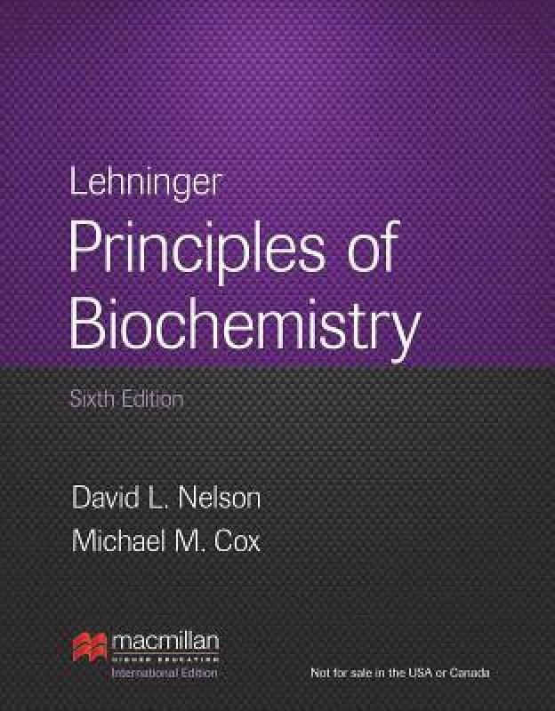 Lehninger Principles of Biochemistry, 6th edition 6th revised international ed...