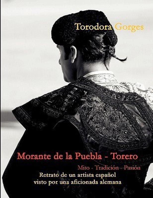 Morante de la Puebla - Torero(Spanish, Paperback, Gorges Torodora)