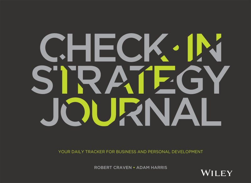 Check-in Strategy Journal: Your Daily Tracker for Business and Personal Development 1 Edition(English, Paperback, Robert Craven, Adam Harris)
