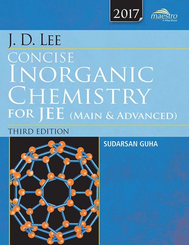 Wiley's J.D. Lee Concise Inorganic Chemistry for JEE (Main &...