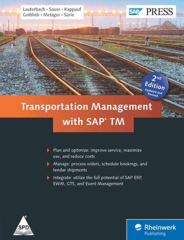 Transportation Management with SAP, 2nd, updated and revised edition(English, Hardcover, Jens Kappauf, Bernd Lauterbach, Dominik Metzger, Christopher, Stefan Sauer, Jens Gottlieb)