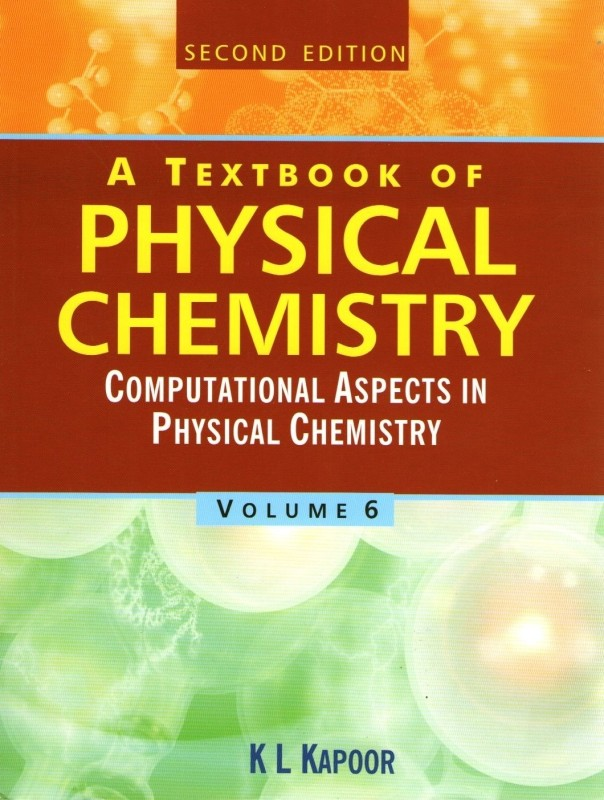 A Textbook Of Physical Chemistry (Vol. 6)(English, Paperback, Kapoor K...