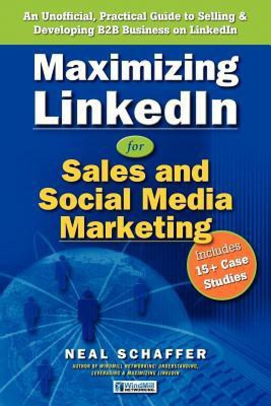 Maximizing LinkedIn for Sales and Social Media Marketing(English, Paperback, Neal Schaffer)