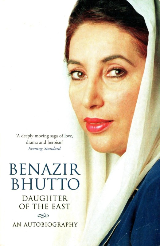 Daughter of the East: An Autobiography(Paperback, Benazir Bhutto)