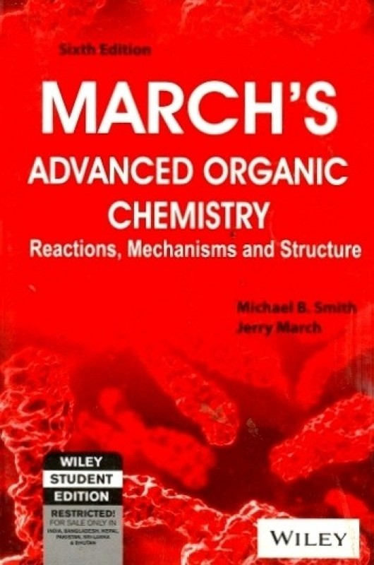 March's Advanced Organic Chemistry: Reactions, Mechanisms and Structure 6 Edition(English,...