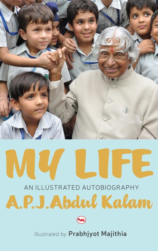 My Life: An Illustrated Autobiography(English, Paperback, A.P.J. Abdul Kalam)