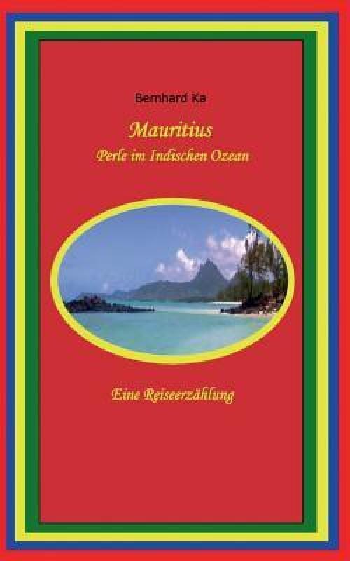 Mauritius(German, Paperback, Ka Bernhard)