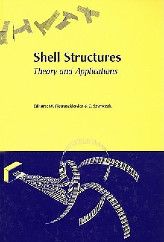 Shell Structures, Theory and Applications: Proceedings of the 8th International Conference on Shell Structures (SSTA 2005), 12-14 October 2005, Jurata, Gdansk, Poland(English, Hardcover, Pietraszkiewicz Wojciech, Szymczak Czeslav)