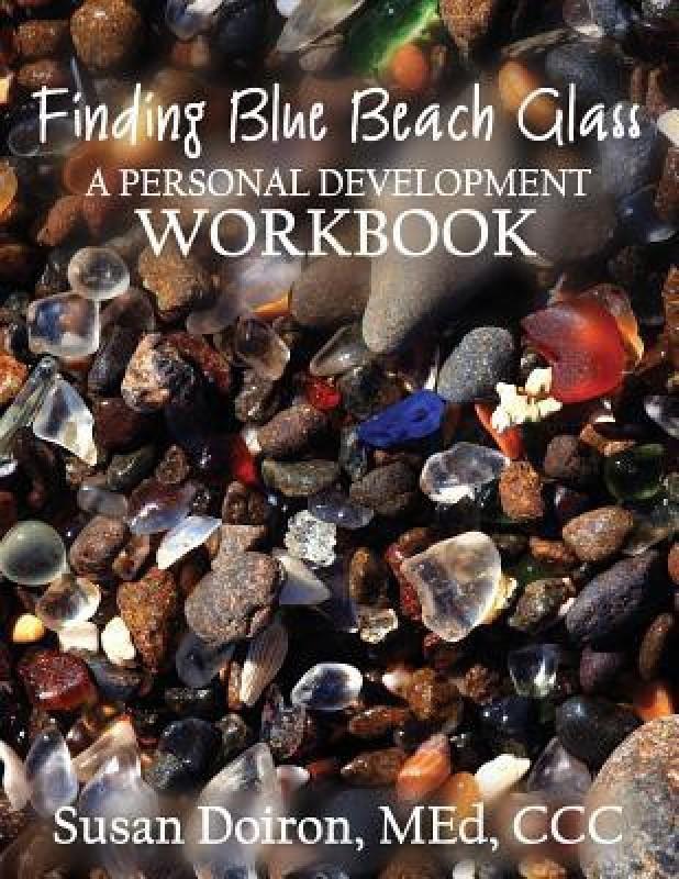 Finding Blue Beach Glass: A Personal Development Workbook(Bus103000, B, Susan Doiron)