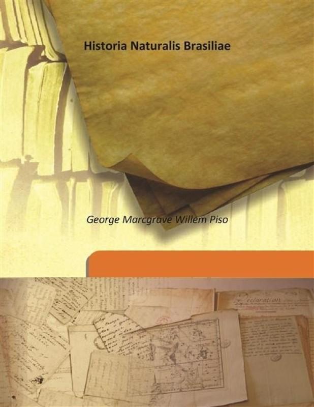 Historia Naturalis Brasiliae(Latin, Hardcover, George Marcgrave Willem Piso)