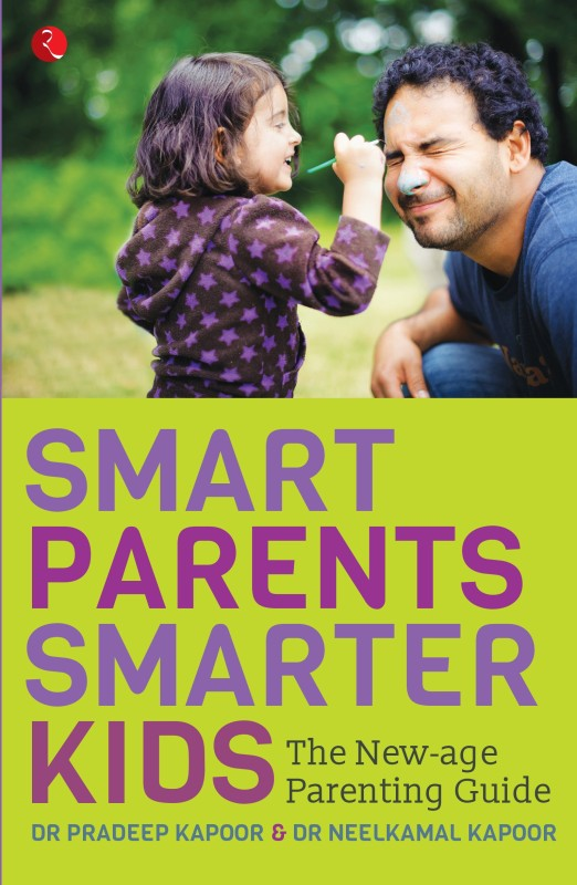 Smart Parents, Smarter Kids - The New - age Parenting Guide(English, Paperback, Kapoor Pradeep)