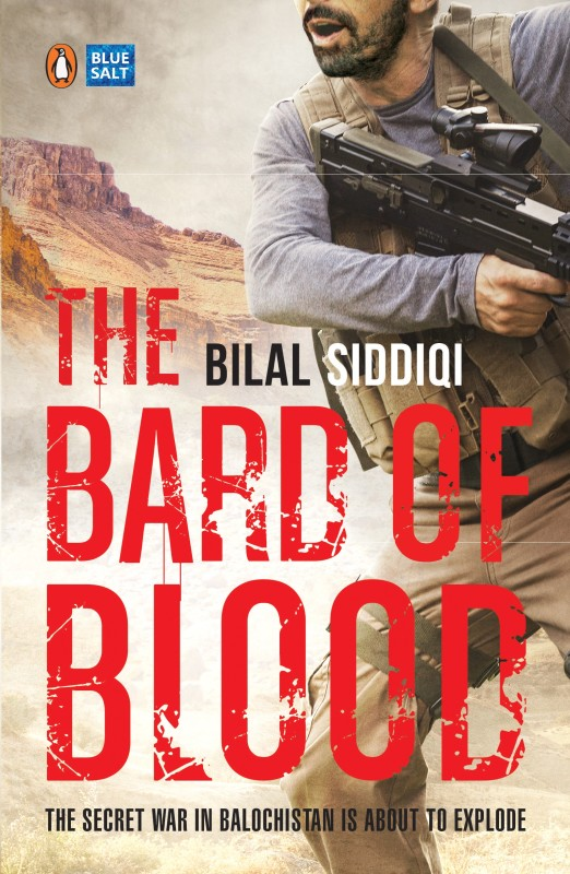 The Bard of Blood : The Secret War in Balochistan is about to Explode(English, Paperback, Bilal Siddiqi)