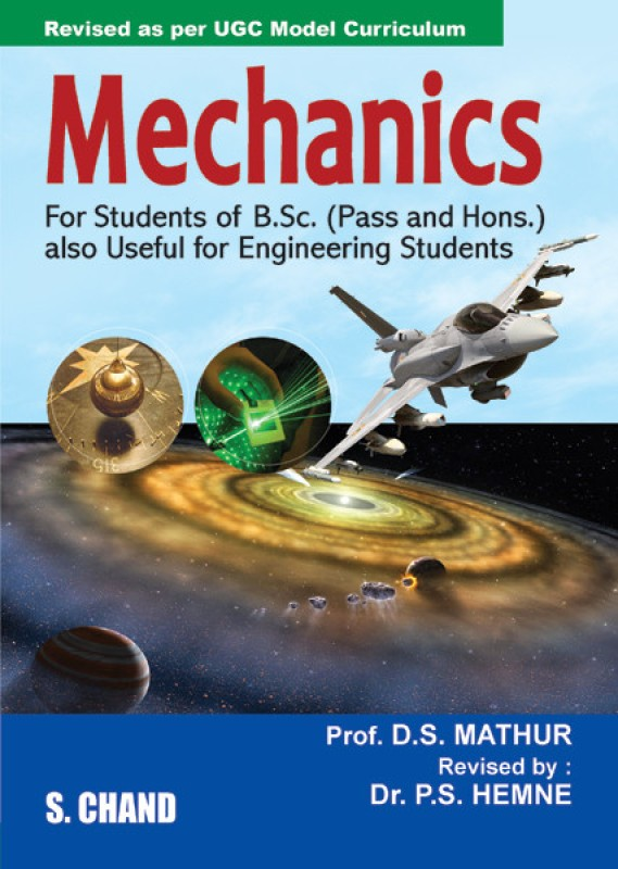 MECHANICS : For Students of B.Sc (Pass and Hons.) Also...