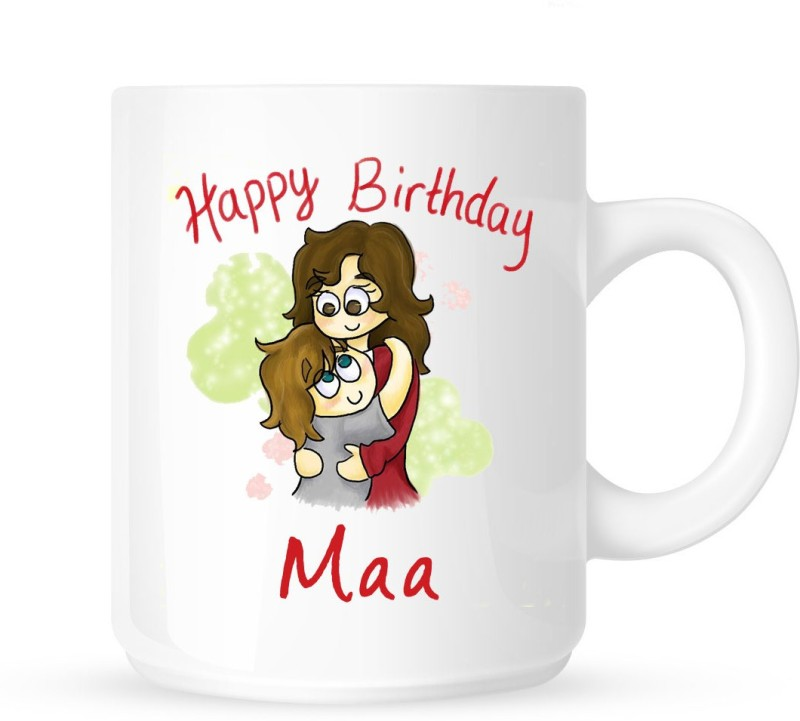 Chanakya Happy Birthday Maa White Coffee Ceramic Top Product Ceramic Mug(350 ml)