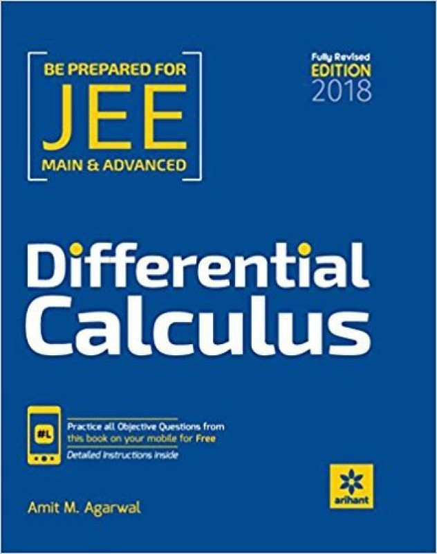 JEE Main and Advanced Differential Calculus - 2018 First Edition(English, Paperback, Amit M Agarwal)