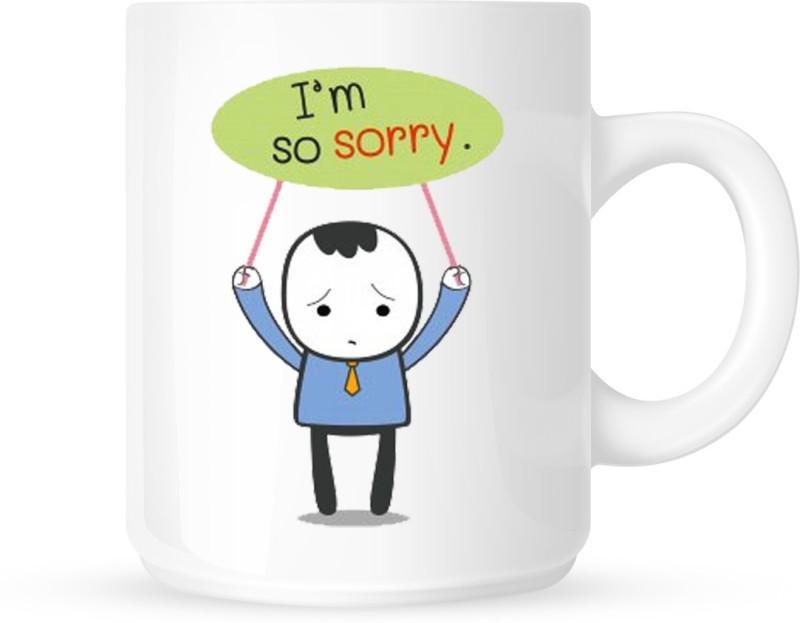 Chanakya I Am So Sorry White Coffee Ceramic Mug(350 ml)