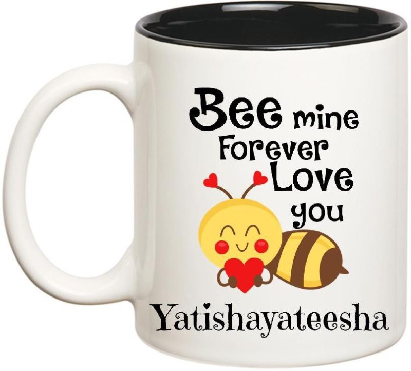 Huppme Love You Yatishayateesha Bee mine Forever Inner Black Ceramic Mug(350 ml)