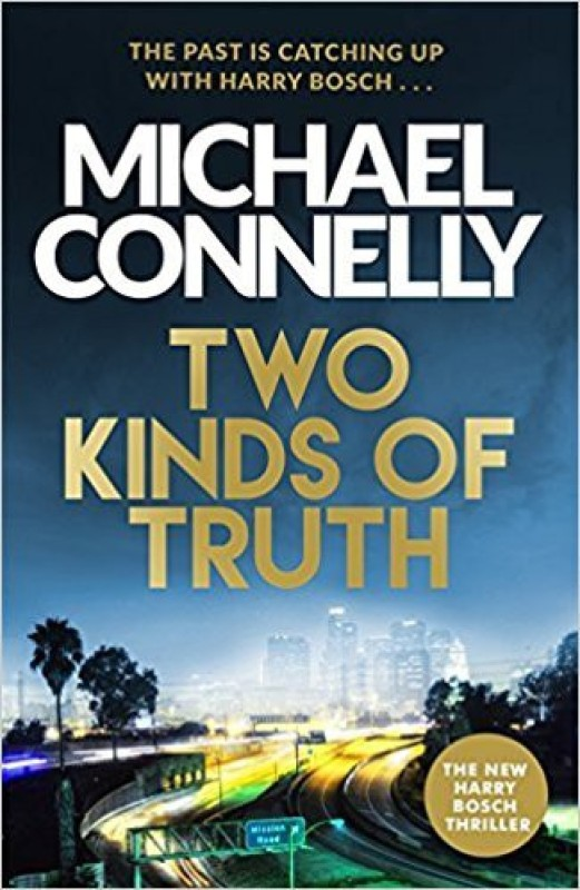 Two Kinds of Truth : A Lie That Won't Die, A Truth That Kills(English, Paperback, Michael Connelly)