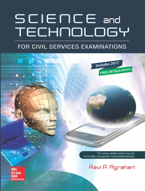 Science and Technology for Civil Services Examinations : Includes 2017 Prelim Questions First Edition(English, Paperback, Ravi P. Agrahari)