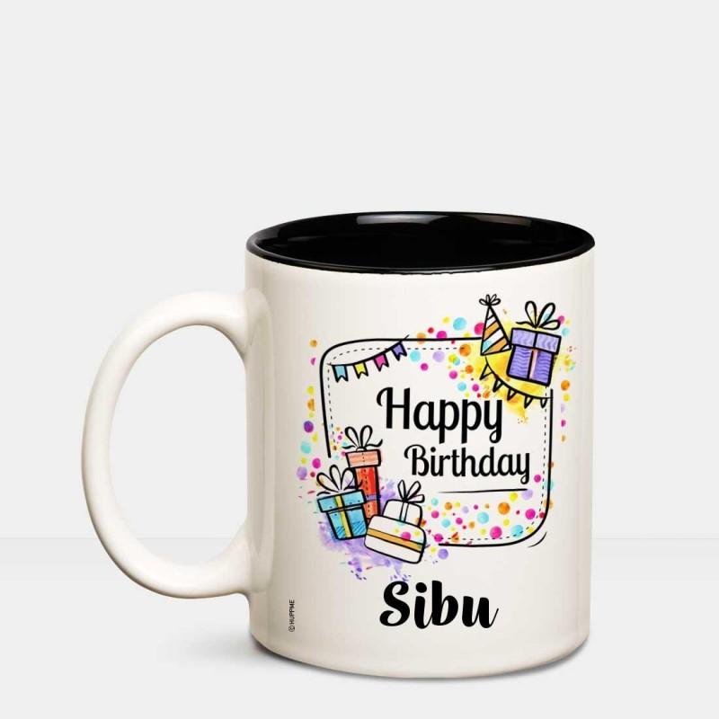 Huppme Happy Birthday Sibu Inner Black coffee name mug Ceramic Mug(350 ml)