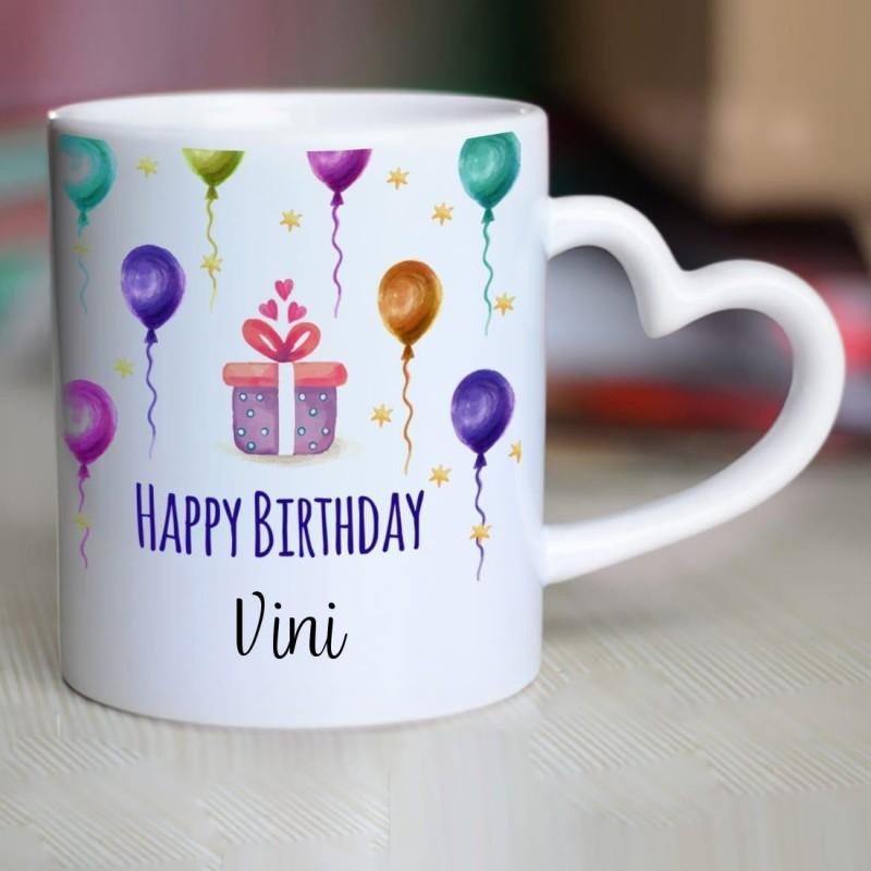 Chanakya Happy Birthday Vini Heart Handle ceramic mug Ceramic Mug(350 ml)
