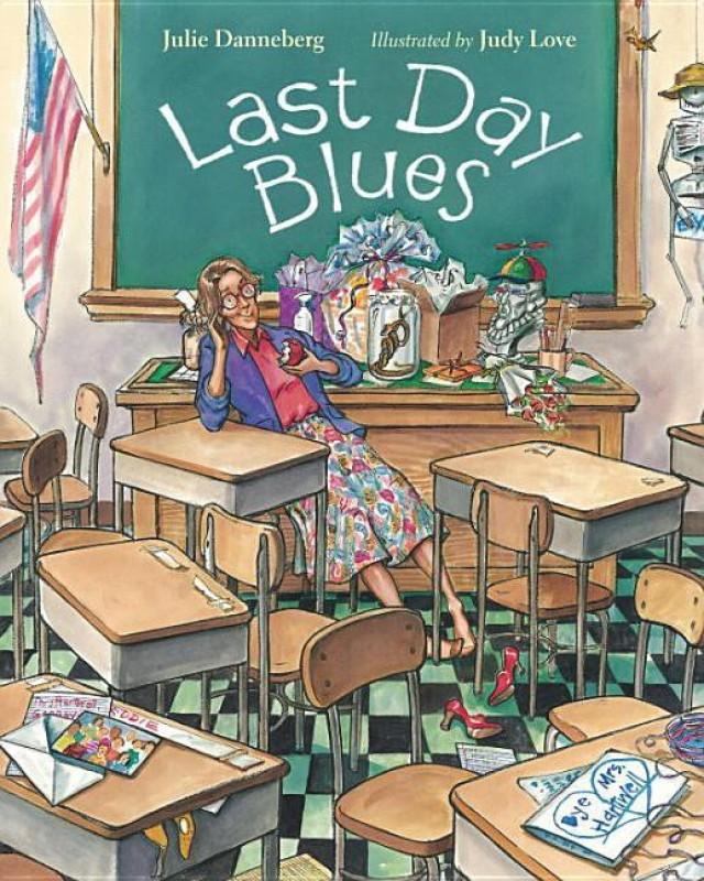 Last Day Blues(English, Paperback, Julie Danneberg)