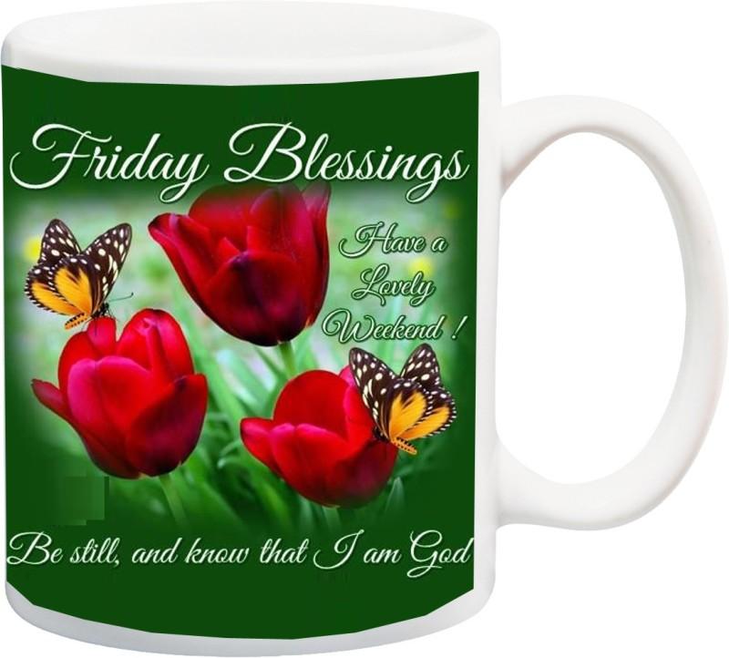 ME&YOU Friday Blessings Have A Lovely Weekend (IZ17JPMU-465) Printed Ceramic Mug(325 ml)