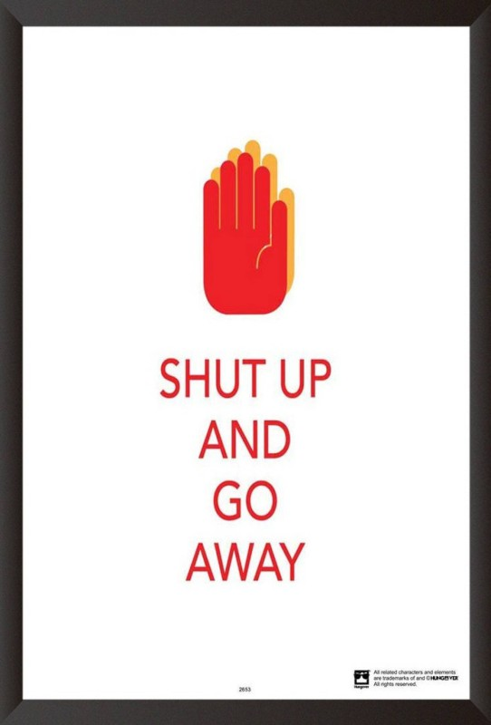ASD Shut Up And Go AwayWall Poster 13*19 inches Matte Finish Paper Print(19 inch X 13 inch, Rolled)