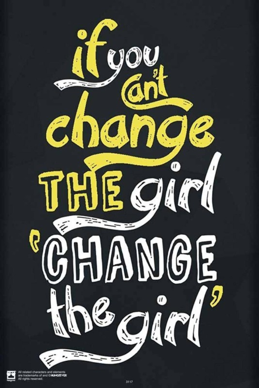 ASD Change The GirlWall Poster 13*19 inches Matte Finish Paper Print(19 inch X 13 inch, Rolled)