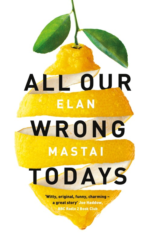 All Our Wrong Todays(English, Paperback, Elan Mastai)